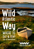 Wild Atlantic Way: Where to Eat and Stay Paperback  by John McKenna