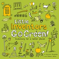 little-inventors-go-green-inventing-for-a-better-planet