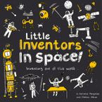 Little Inventors In Space!: Inventing out of this world Paperback  by Dominic Wilcox