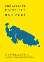 the-atlas-of-unusual-borders-discover-intriguing-boundaries-territories-and-geographical-curiosities