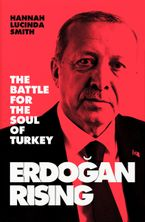 erdogan-rising-the-battle-for-the-soul-of-turkey