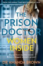 The Prison Doctor: Women Inside Paperback  by Dr Amanda Brown