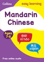 Easy Learning Mandarin Chinese Age 7-11: Ideal for learning at home (Collins Easy Learning Primary Languages)
