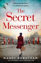 The Secret Messenger: A gripping and unforgettable historical fiction novel from the international bestseller eBook  by Mandy Robotham