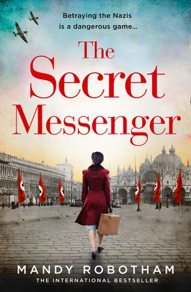 The Secret Messenger: A gripping and unforgettable historical fiction novel from the international bestseller