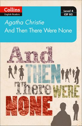 And then there were none: Level 4 – upper- intermediate (B2) (Collins Agatha Christie ELT Readers)