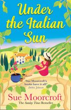 Under the Italian Sun eBook  by Sue Moorcroft