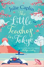 The Little Teashop in Tokyo (Romantic Escapes, Book 6)
