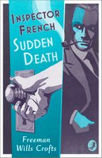 Inspector French: Sudden Death Paperback  by Freeman Wills Crofts