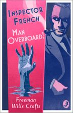 Inspector French: Man Overboard! Paperback  by Freeman Wills Crofts