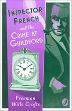 Inspector French and the Crime at Guildford Paperback  by Freeman Wills Crofts