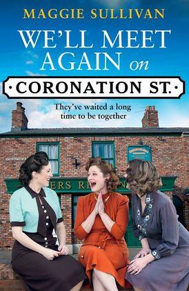 We'll Meet Again on Coronation Street (Coronation Street, Book 5)