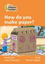 Collins Peapod Readers – Level 4 – How do you make paper?