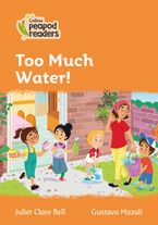 Collins Peapod Readers – Level 4 – Too Much Water!
