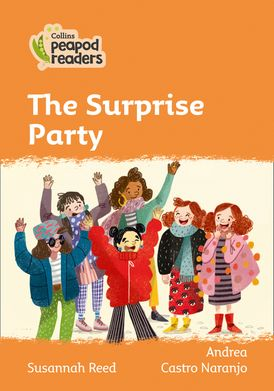 Collins Peapod Readers – Level 4 – The Surprise Party