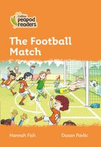 Collins Peapod Readers – Level 4 – The Football Match