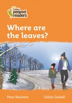 Collins Peapod Readers – Level 4 – Where are the leaves? Paperback  by Mary Roulston