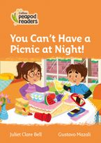 Collins Peapod Readers – Level 4 – You Can't Have a Picnic at Night!