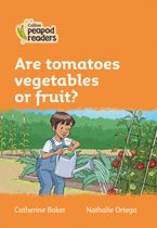 Collins Peapod Readers – Level 4 – Are tomatoes vegetables or fruit? Paperback  by Catherine Baker