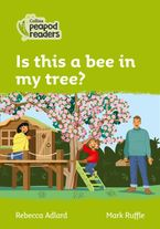 Collins Peapod Readers – Level 2 – Is this a bee in my tree? Paperback  by Rebecca Adlard