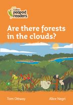 Collins Peapod Readers – Level 4 – Are there forests in the clouds? Paperback  by Tom Ottway