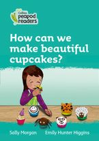 Collins Peapod Readers – Level 3 – How can we make beautiful cupcakes?
