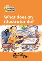 Collins Peapod Readers – Level 4 – What does an illustrator do?