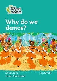 collins-peapod-readers-level-3-why-do-we-dance