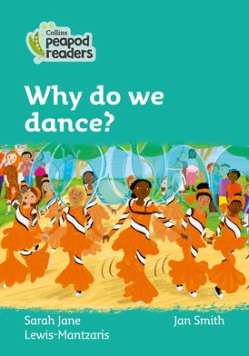 Collins Peapod Readers – Level 3 – Why do we dance?