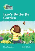 Collins Peapod Readers – Level 3 – Izzy's Butterfly Garden Paperback  by Mary Roulston