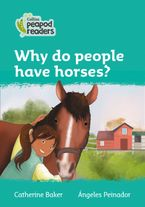 Collins Peapod Readers – Level 3 – Why do people have horses?