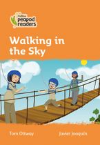 Collins Peapod Readers – Level 4 – Walking in the Sky Paperback  by Tom Ottway