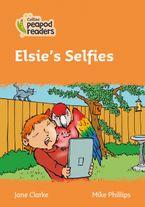 Collins Peapod Readers – Level 4 – Elsie's Selfies