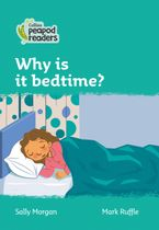 Collins Peapod Readers – Level 3 – Why is it bedtime? Paperback  by Sally Morgan