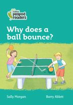 Collins Peapod Readers – Level 3 – Why does a ball bounce?