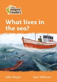 collins-peapod-readers-level-4-what-lives-in-the-sea