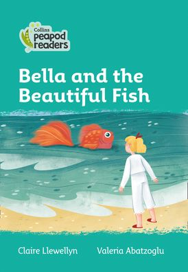 Collins Peapod Readers – Level 3 – Bella and the Beautiful Fish
