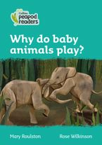 Collins Peapod Readers – Level 3 – Why do baby animals play?