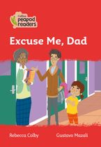Collins Peapod Readers – Level 5 – Excuse Me, Dad
