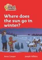 Collins Peapod Readers – Level 5 – Where does the sun go in winter?