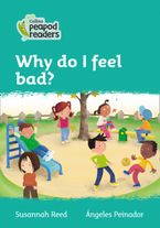 Collins Peapod Readers – Level 3 – Why do I feel bad? Paperback  by Susannah Reed
