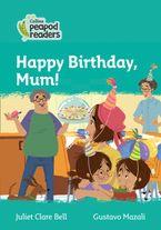 Collins Peapod Readers – Level 3 – Happy Birthday, Mum!