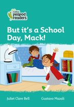 Collins Peapod Readers – Level 3 – But it's a School Day, Mack!