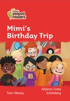 Collins Peapod Readers – Level 5 – Mimi's Birthday Trip Paperback  by Tom Ottway
