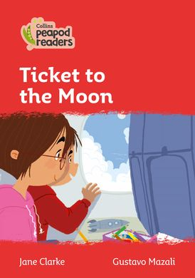 Collins Peapod Readers – Level 5 – Ticket to the Moon