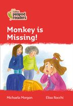 Collins Peapod Readers – Level 5 – Monkey is Missing! Paperback  by Michaela Morgan