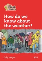 Collins Peapod Readers – Level 5 – How do we know about the weather?