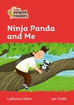 Collins Peapod Readers – Level 5 – Ninja Panda and Me Paperback  by Catherine Baker