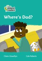 Collins Peapod Readers – Level 3 – Where's Dad?