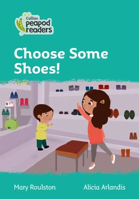 Collins Peapod Readers – Level 3 – Choose Some Shoes!